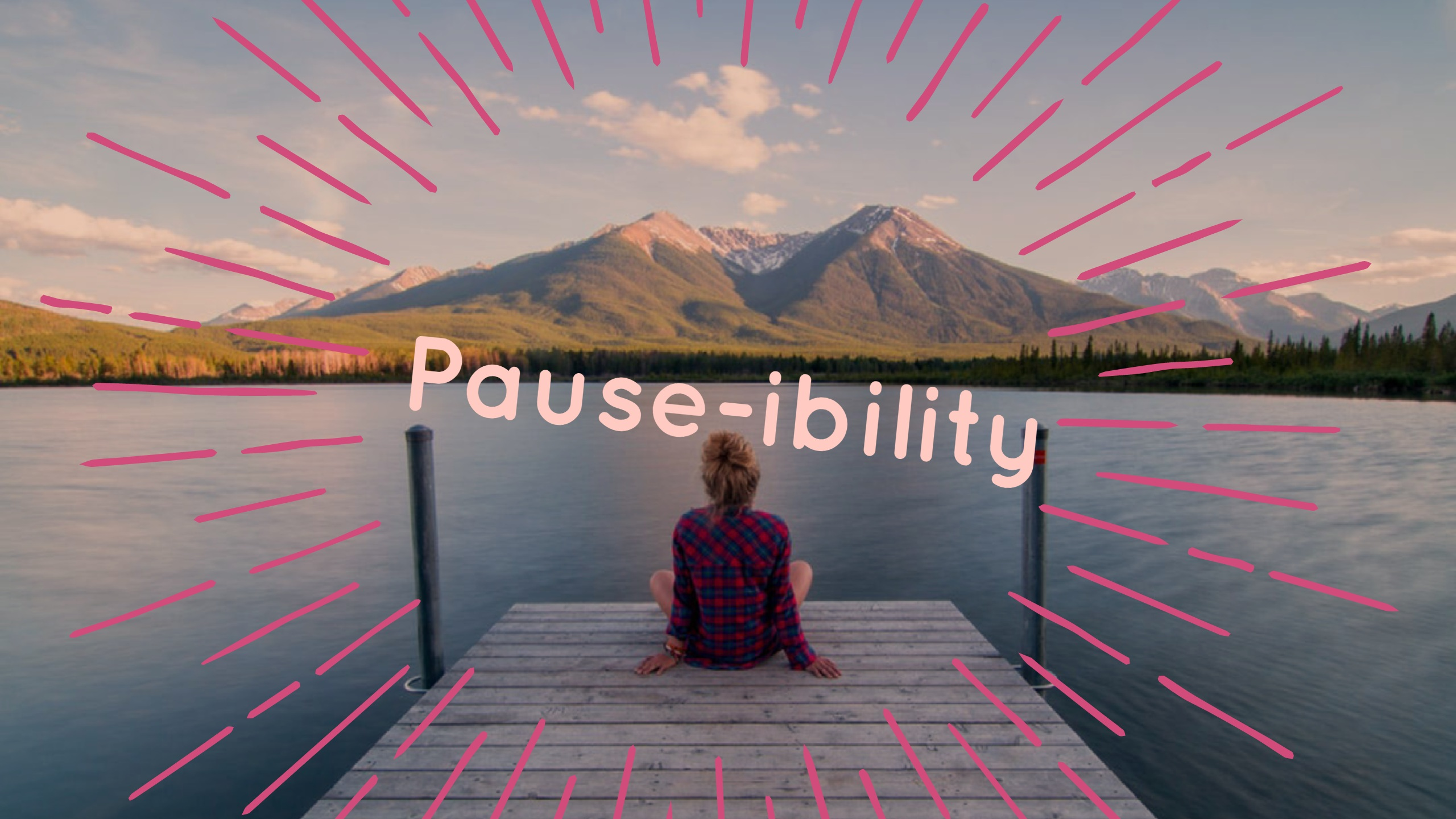 pause-ibility